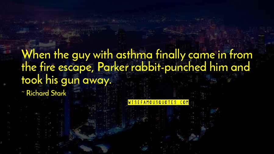 Finally Over It Quotes By Richard Stark: When the guy with asthma finally came in
