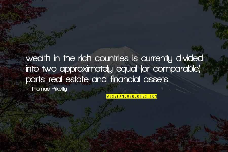 Financial Assets Quotes By Thomas Piketty: wealth in the rich countries is currently divided