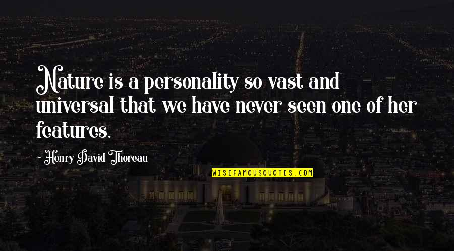 Financial Planner Quotes By Henry David Thoreau: Nature is a personality so vast and universal