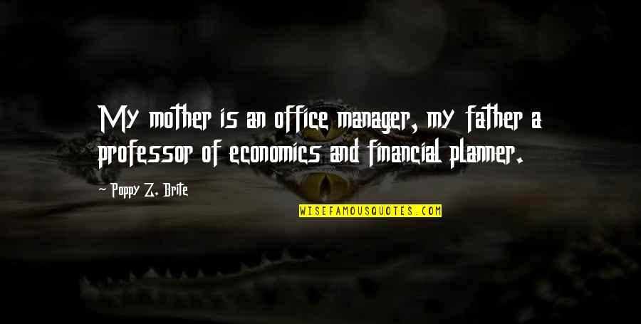 Financial Planner Quotes By Poppy Z. Brite: My mother is an office manager, my father