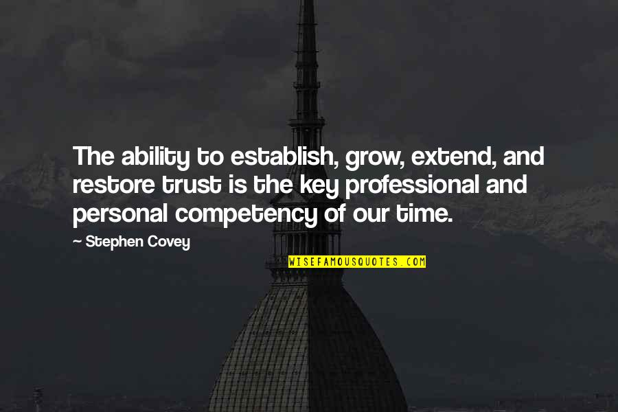 Find Another Love Quotes By Stephen Covey: The ability to establish, grow, extend, and restore
