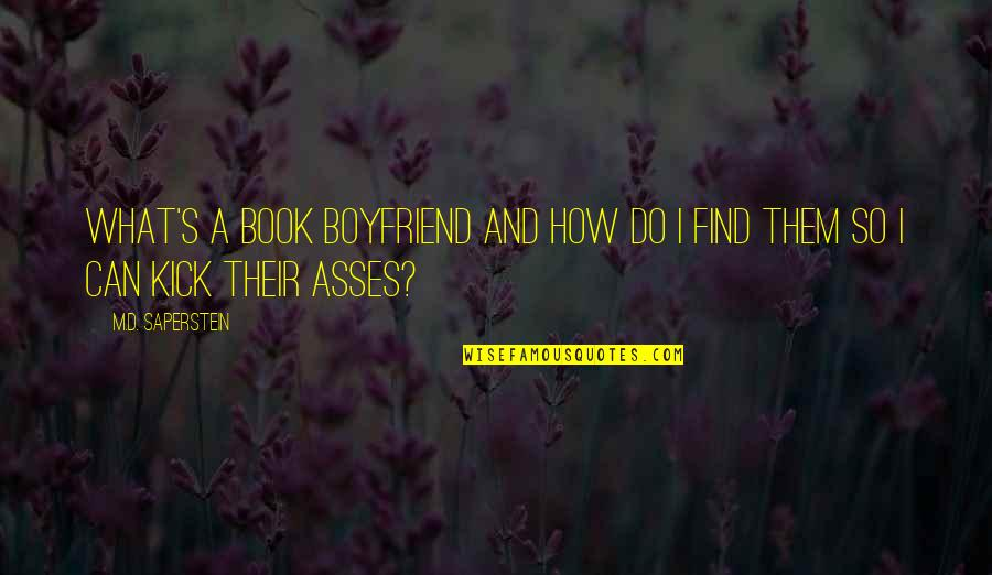 Find Funny Quotes By M.D. Saperstein: What's a book boyfriend and how do I