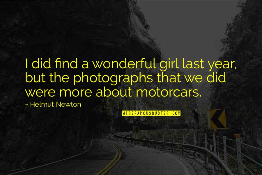 Find The Girl Quotes By Helmut Newton: I did find a wonderful girl last year,