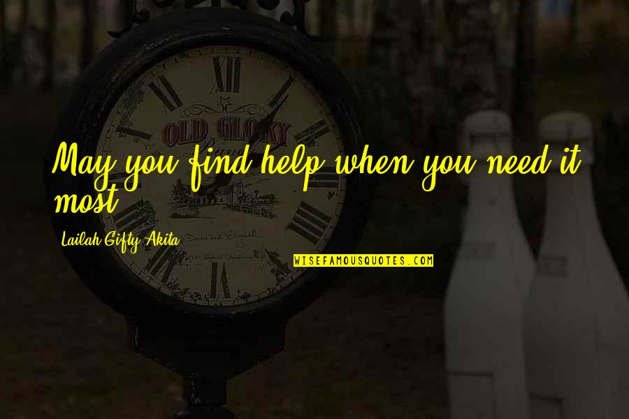 Find The Good In Others Quotes By Lailah Gifty Akita: May you find help when you need it