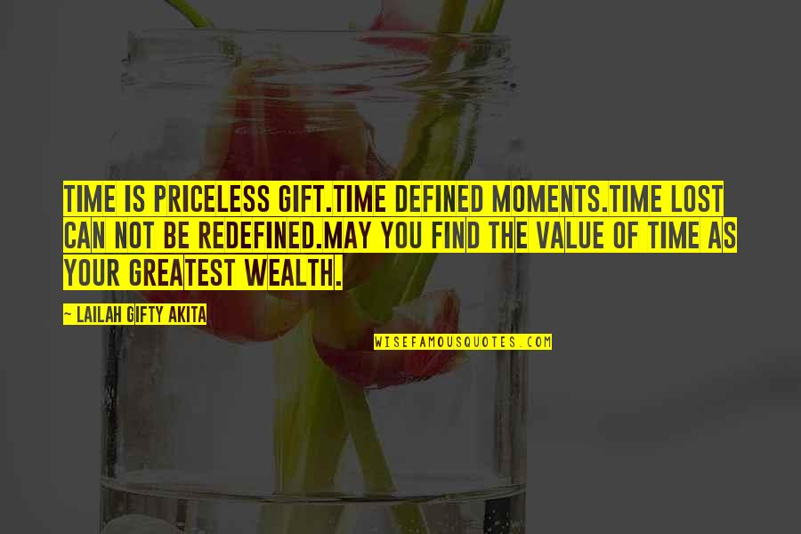 Find The Good In Others Quotes By Lailah Gifty Akita: Time is priceless gift.Time defined moments.Time lost can
