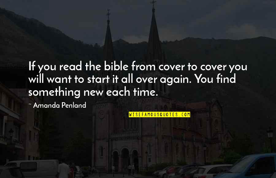 Find You Again Quotes By Amanda Penland: If you read the bible from cover to