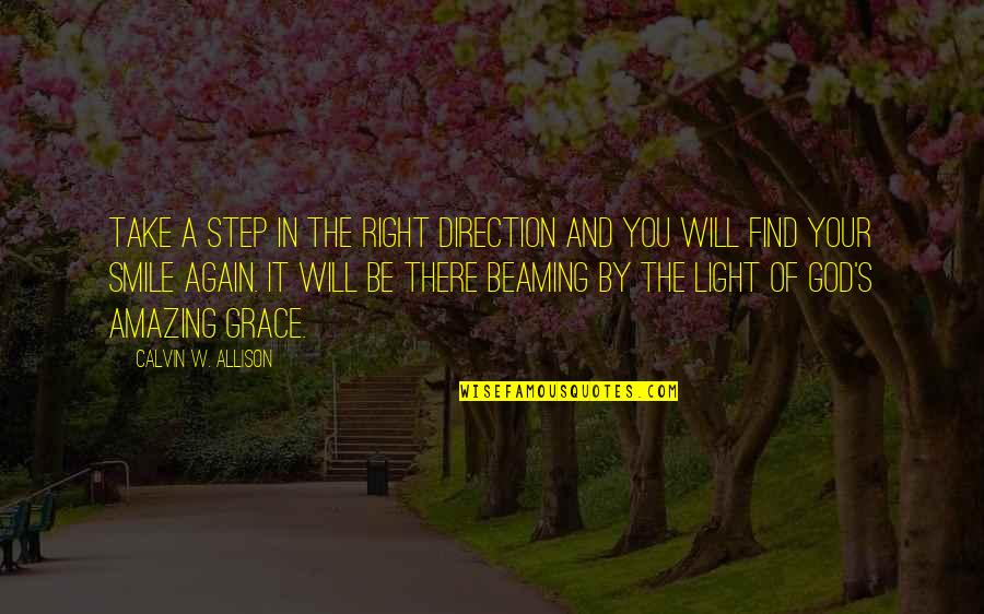 Find You Again Quotes By Calvin W. Allison: Take a step in the right direction and