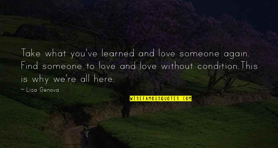 Find You Again Quotes By Lisa Genova: Take what you've learned and love someone again.