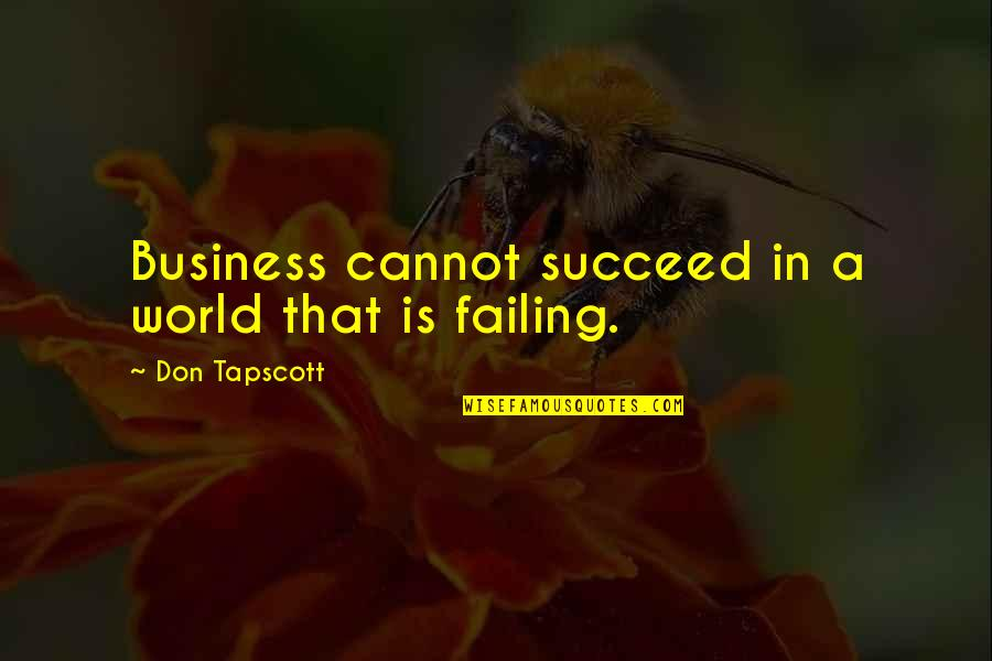 Finding A Pot Of Gold Quotes By Don Tapscott: Business cannot succeed in a world that is