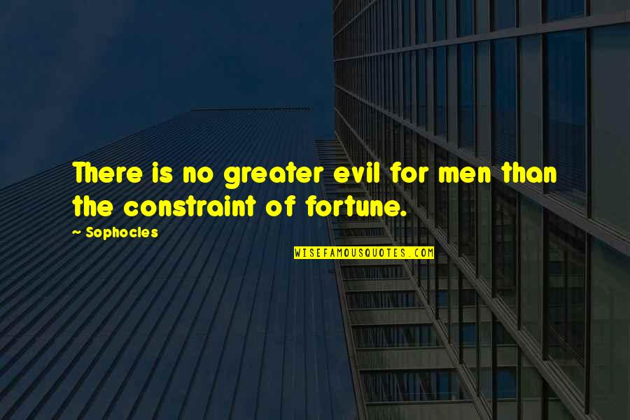 Finding A Pot Of Gold Quotes By Sophocles: There is no greater evil for men than