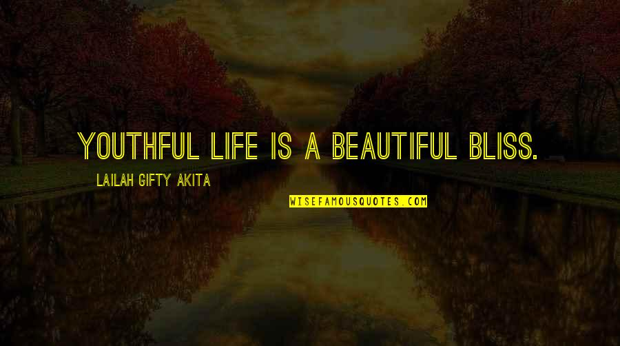 Finding Normal Quotes By Lailah Gifty Akita: Youthful life is a beautiful bliss.