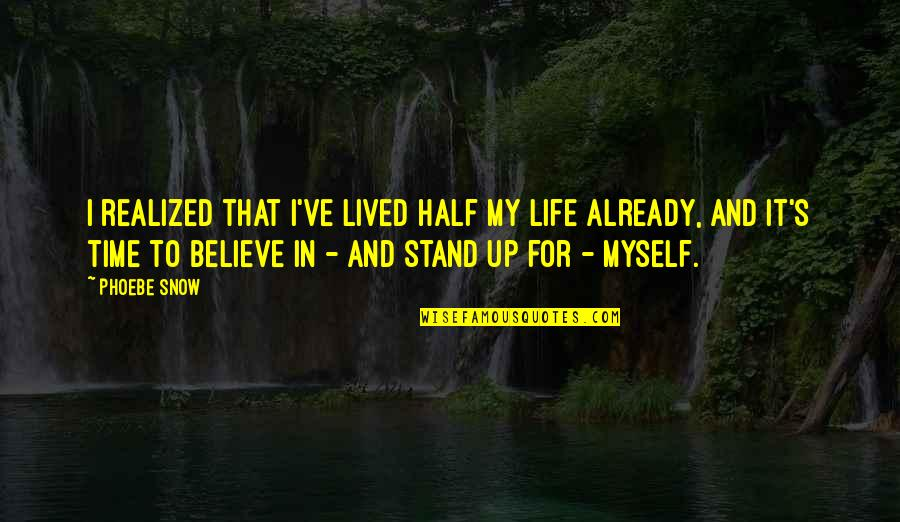 Finding Normal Quotes By Phoebe Snow: I realized that I've lived half my life