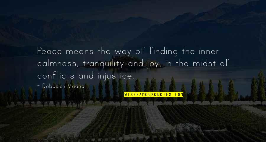 Finding Peace In Your Life Quotes By Debasish Mridha: Peace means the way of finding the inner