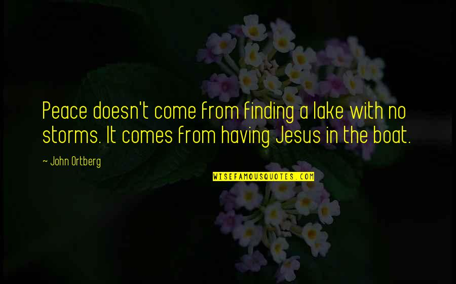 Finding Peace Quotes By John Ortberg: Peace doesn't come from finding a lake with