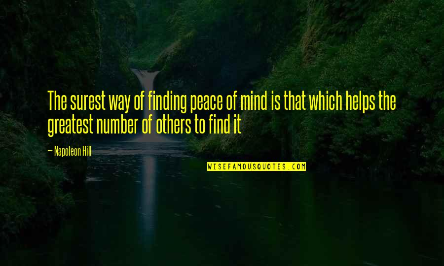 Finding Peace Quotes By Napoleon Hill: The surest way of finding peace of mind