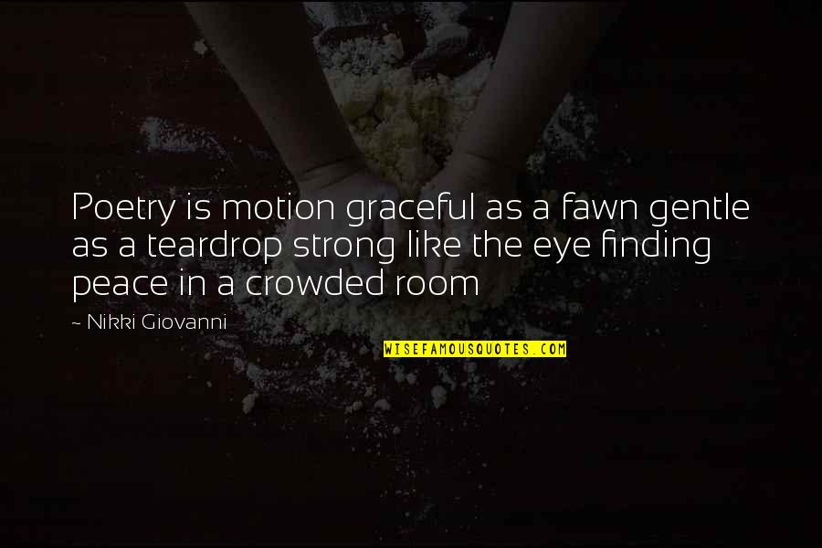Finding Peace Quotes By Nikki Giovanni: Poetry is motion graceful as a fawn gentle