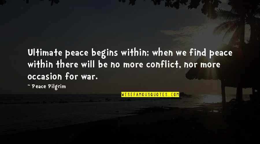 Finding Peace Quotes By Peace Pilgrim: Ultimate peace begins within; when we find peace