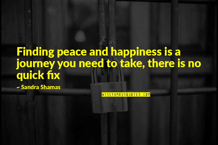 Finding Peace Quotes By Sandra Shamas: Finding peace and happiness is a journey you