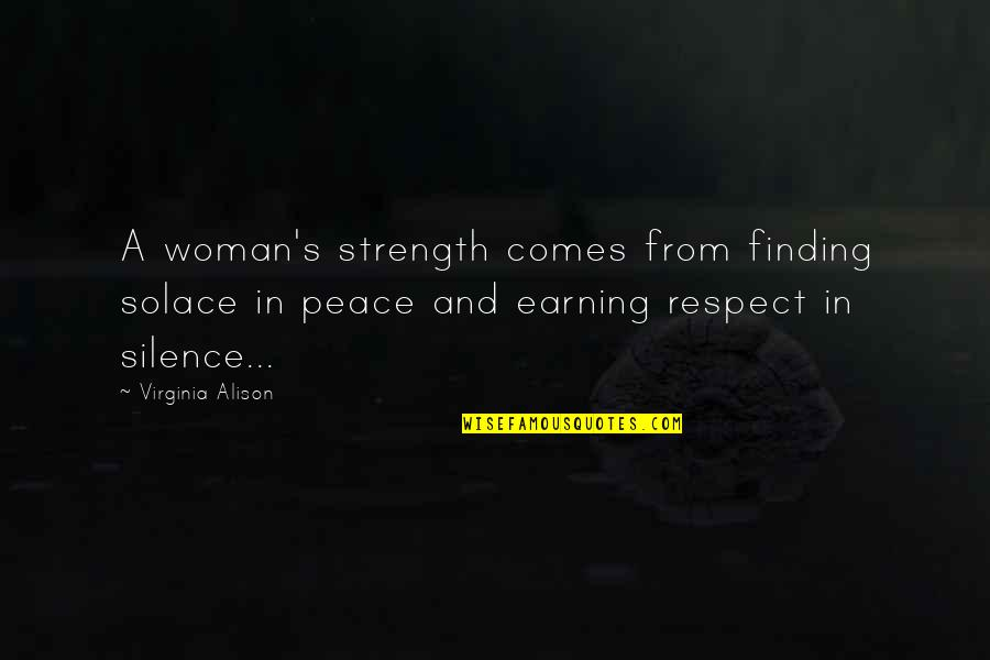 Finding Peace Quotes By Virginia Alison: A woman's strength comes from finding solace in