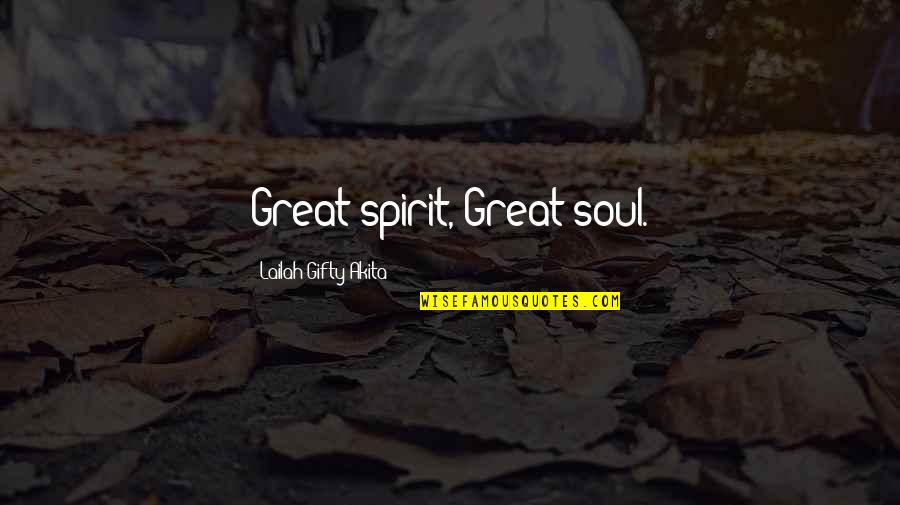 Finding The Inner Strength Quotes By Lailah Gifty Akita: Great spirit, Great soul.