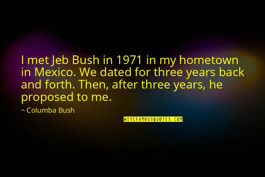 Finding Your Old Self Quotes By Columba Bush: I met Jeb Bush in 1971 in my