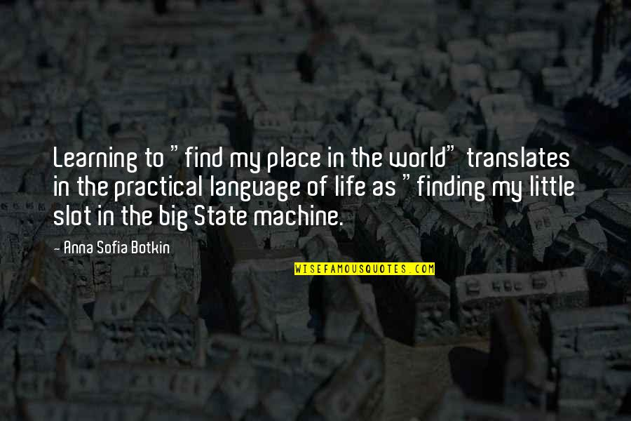 """Finding Your Place In The World Quotes By Anna Sofia Botkin: Learning to """"find my place in the world"""""""