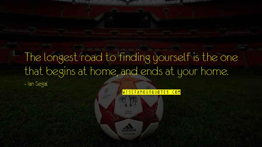 Finding Yourself Quotes By Ian Segal: The longest road to finding yourself is the