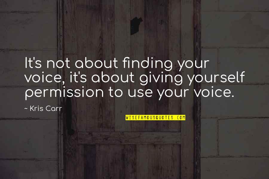 Finding Yourself Quotes By Kris Carr: It's not about finding your voice, it's about