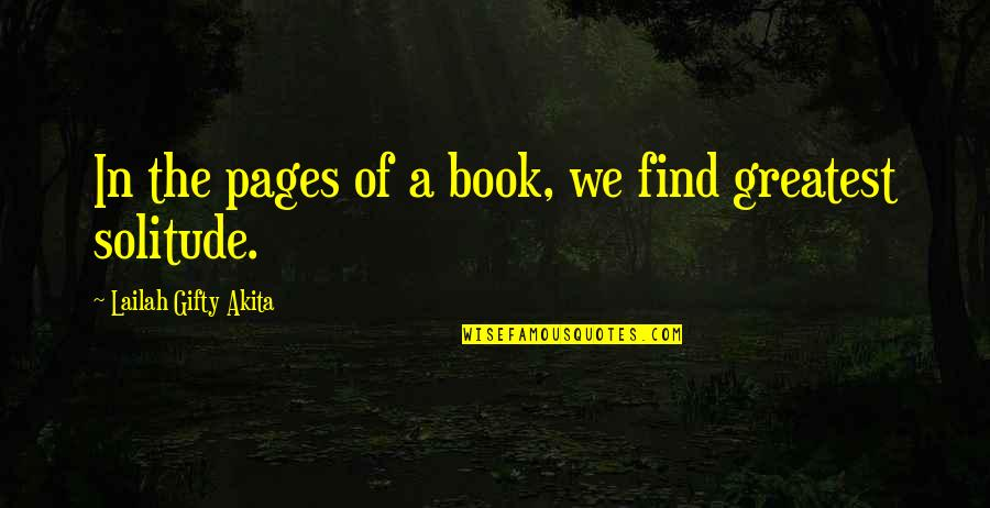 Finding Yourself Quotes By Lailah Gifty Akita: In the pages of a book, we find