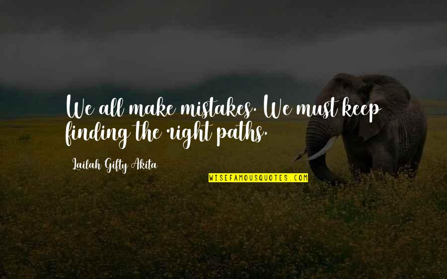 Finding Yourself Quotes By Lailah Gifty Akita: We all make mistakes. We must keep finding
