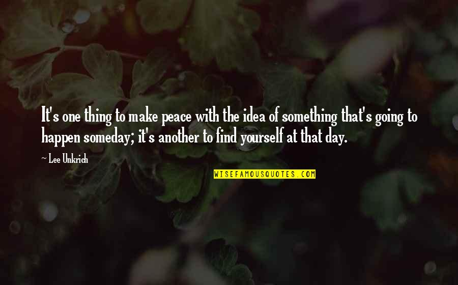 Finding Yourself Quotes By Lee Unkrich: It's one thing to make peace with the