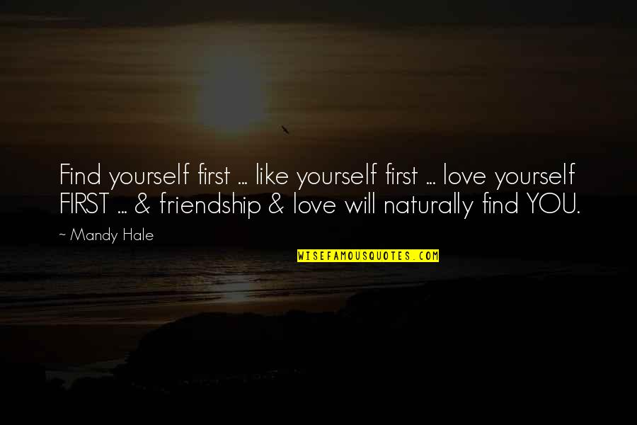 Finding Yourself Quotes By Mandy Hale: Find yourself first ... like yourself first ...
