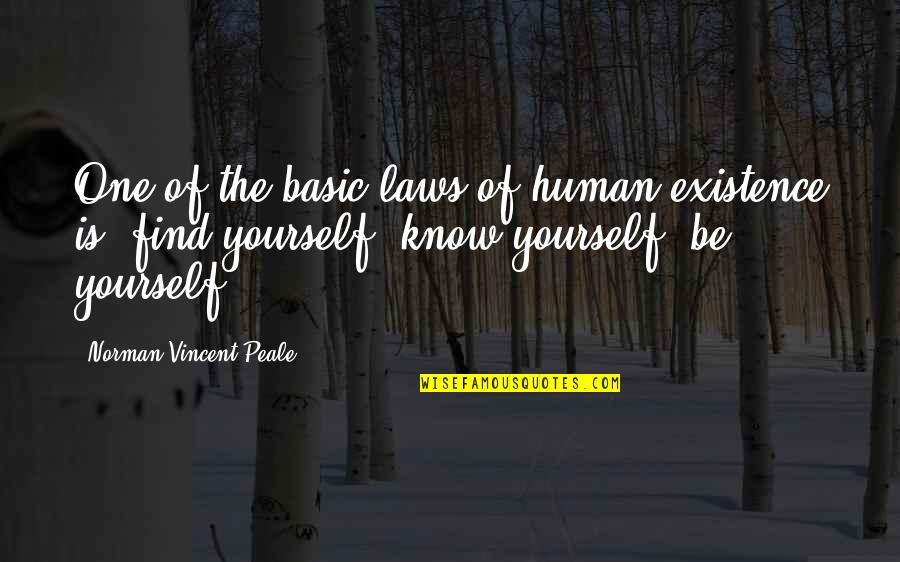 Finding Yourself Quotes By Norman Vincent Peale: One of the basic laws of human existence