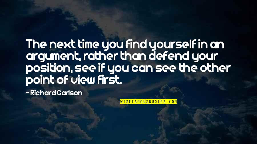 Finding Yourself Quotes By Richard Carlson: The next time you find yourself in an