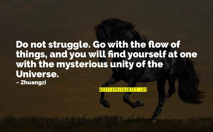 Finding Yourself Quotes By Zhuangzi: Do not struggle. Go with the flow of
