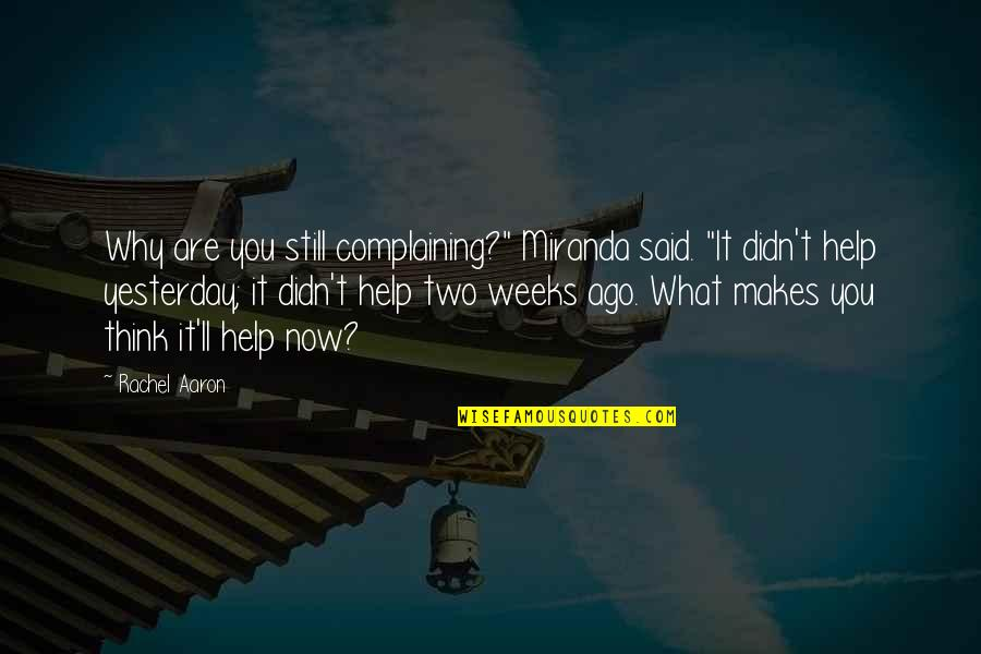 """Fine Tooth Comb Quotes By Rachel Aaron: Why are you still complaining?"""" Miranda said. """"It"""