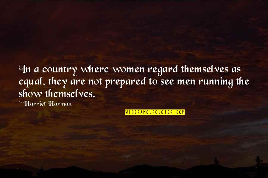 Fine Wine And Age Quotes By Harriet Harman: In a country where women regard themselves as