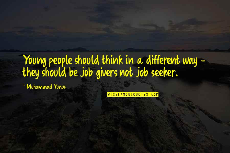Fine Wine And Age Quotes By Muhammad Yunus: Young people should think in a different way