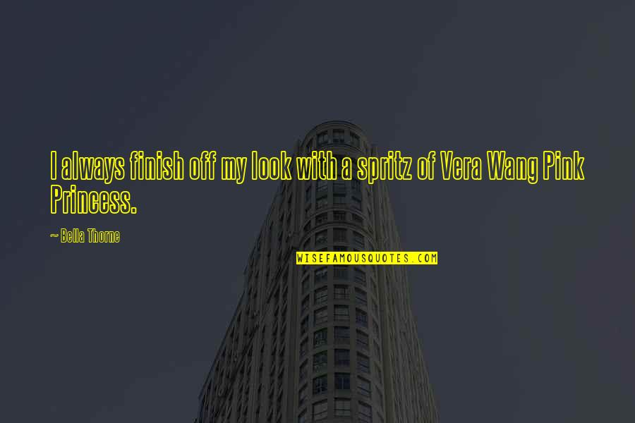 Finish Quotes By Bella Thorne: I always finish off my look with a