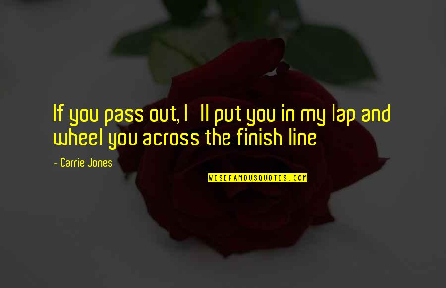 Finish Quotes By Carrie Jones: If you pass out, I'll put you in