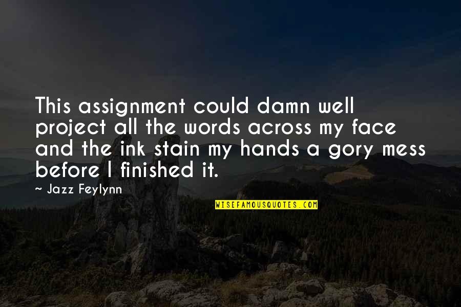 Finish Quotes By Jazz Feylynn: This assignment could damn well project all the