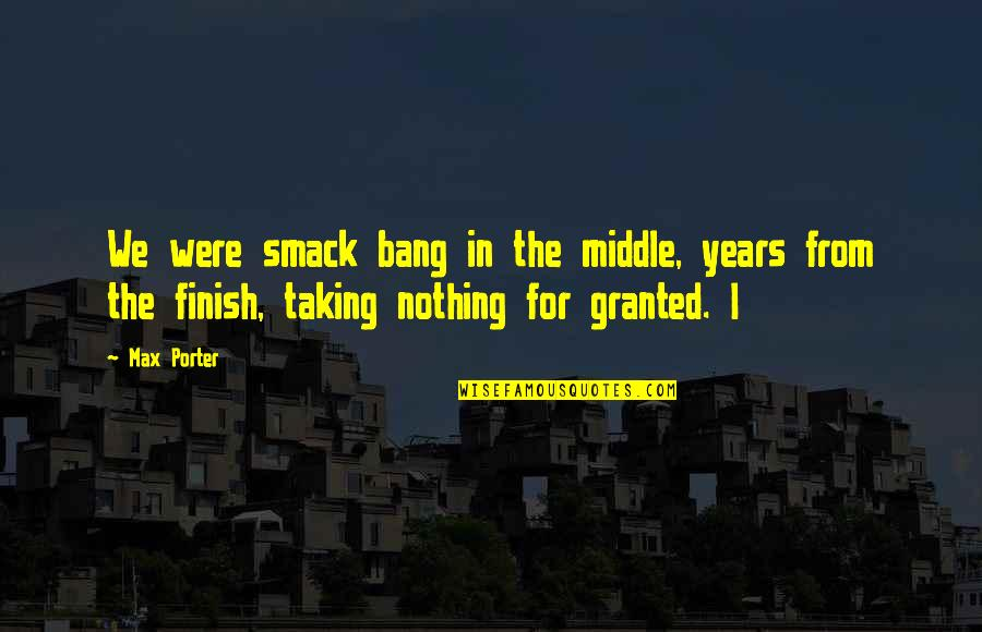 Finish Quotes By Max Porter: We were smack bang in the middle, years