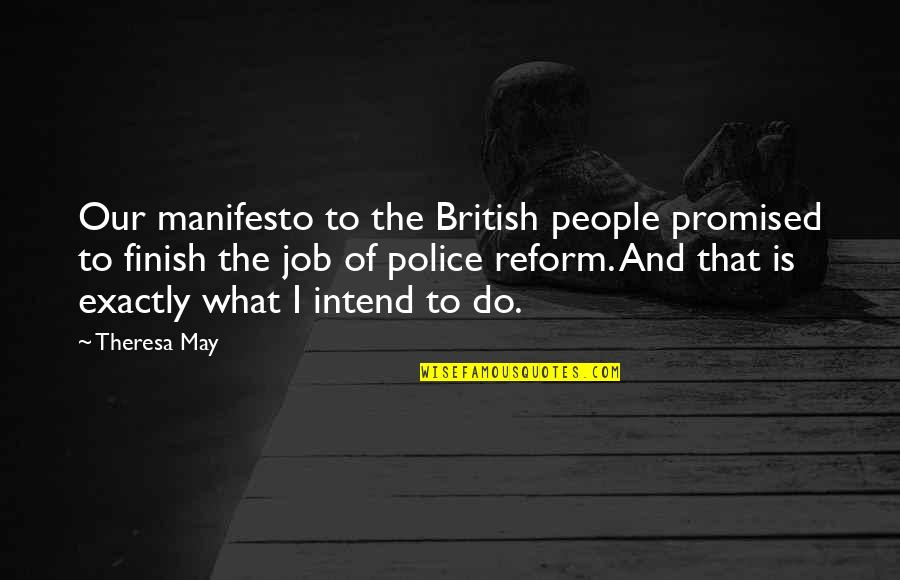 Finish Quotes By Theresa May: Our manifesto to the British people promised to