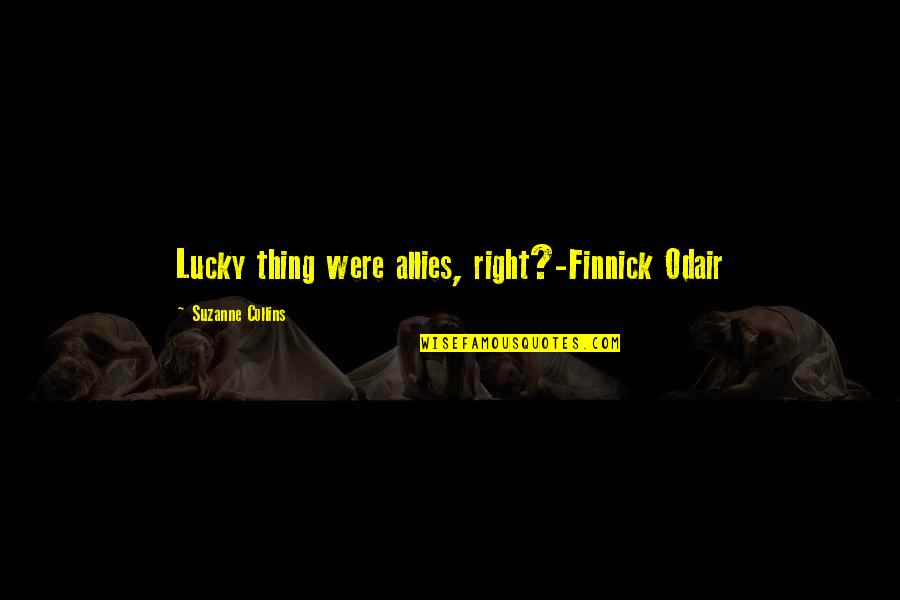 Finnick Quotes By Suzanne Collins: Lucky thing were allies, right?-Finnick Odair