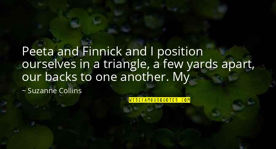 Finnick Quotes By Suzanne Collins: Peeta and Finnick and I position ourselves in