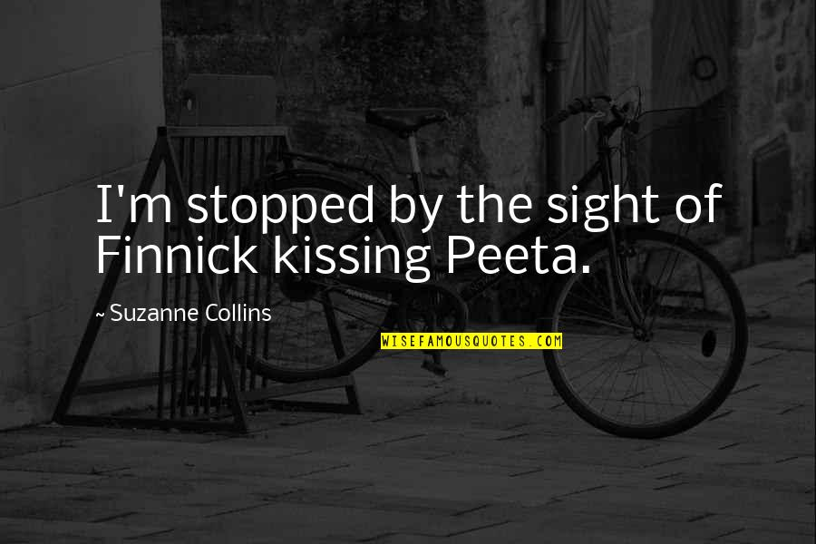Finnick Quotes By Suzanne Collins: I'm stopped by the sight of Finnick kissing