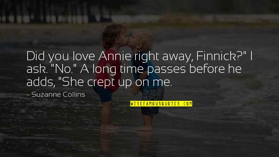 """Finnick Quotes By Suzanne Collins: Did you love Annie right away, Finnick?"""" I"""