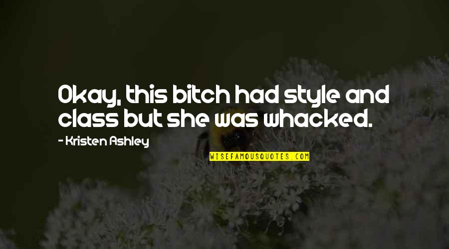 Finnie Quotes By Kristen Ashley: Okay, this bitch had style and class but