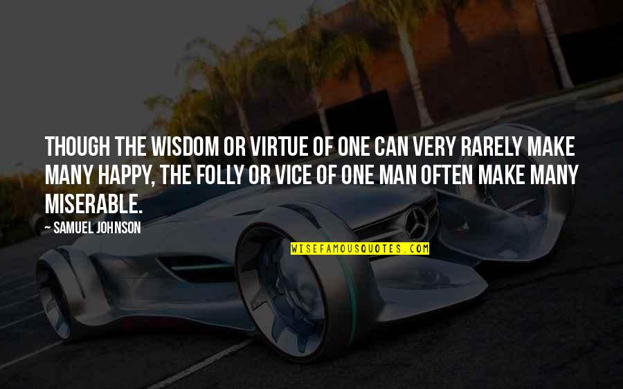 Finnie Quotes By Samuel Johnson: Though the wisdom or virtue of one can