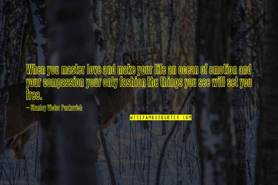 Firarms Quotes By Stanley Victor Paskavich: When you master love and make your life